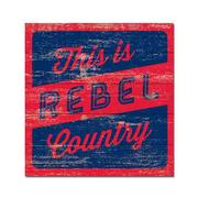 17X17 REBEL COUNTRY SIGN